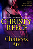 Chances Are: A Last Chance Rescue Novel