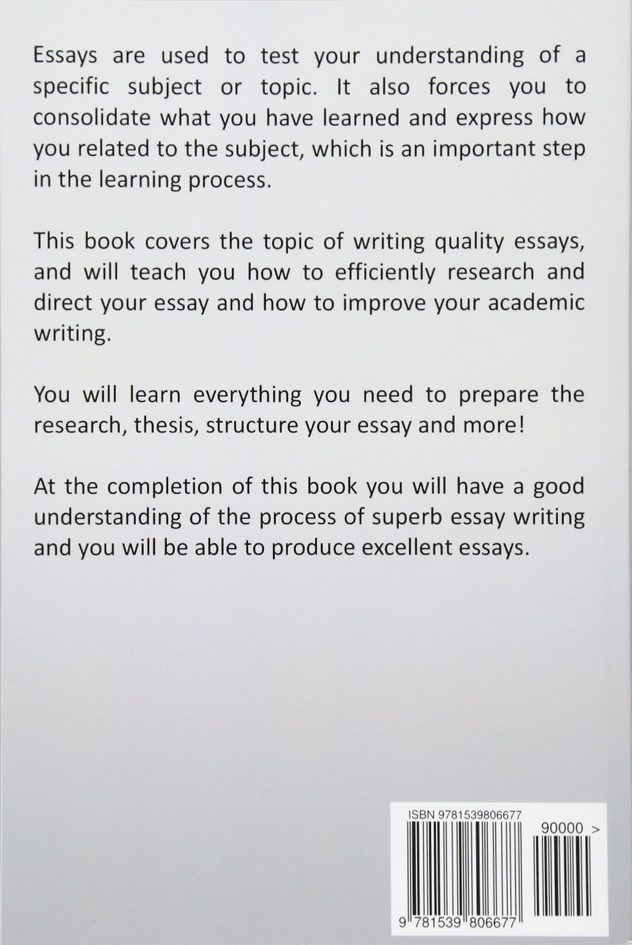 Health Awareness Essay How To Write An Essay Everything You Need To Know On Quality Essay  Writing Kevin S Leigh  Amazoncom Books Reflective Essay English Class also Proposal Essay Topic List How To Write An Essay Everything You Need To Know On Quality Essay  Essay On Global Warming In English