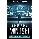 The Spy Mindset: The Business of Intelligence