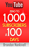 YouTube for Beginners: Zero to 1,000 Subscribers in 100 Days (How to Finally Get The Ball Rolling)