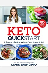 Keto Quick Start: A Beginner's Guide to a Whole-Foods Ketogenic Diet with More Than 100 Recipes Paperback
