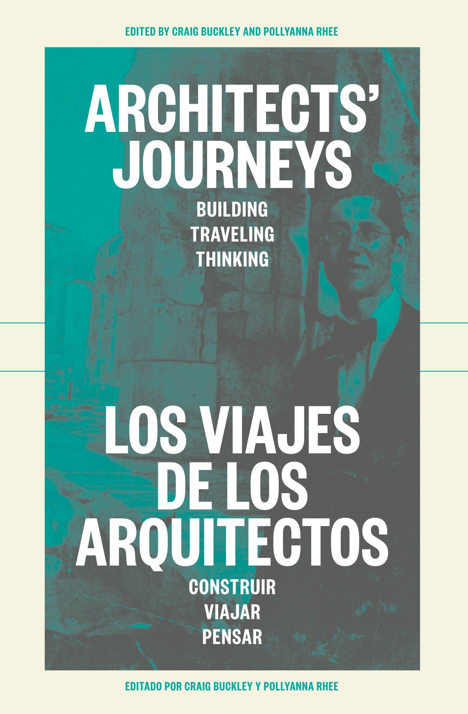 Architects' Journeys: Building Traveling Thinking