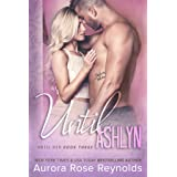 Until Ashlyn (Until Her/Him Book 4)