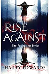 Rise Against: A Foundling novel (The Foundling Series Book 4) Kindle Edition