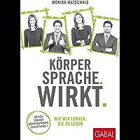 Körpersprache. Wirkt.: Wie wir lernen, sie zu lesen (Dein Erfolg) (German Edition)