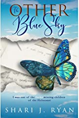 The Other Blue Sky: Surviving the Holocaust (Last Words) Kindle Edition