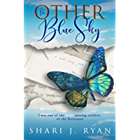 The Other Blue Sky: Surviving the Holocaust (Last Words)