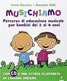 Musichiamo. Percorso di educazione musicale per bambini dai 2 ai 4 anni. Con CD Audio