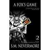 A Fox's Game- A Paranormal Fantasy: Sly as a Fox doesn't even begin to cover it. (Demon Games Series Book 2)