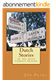 Dutch Stories: of his most famous region (English Edition)