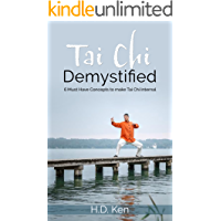 Tai Chi Demystified: 6 Must Have Concepts to make Tai Chi Internal