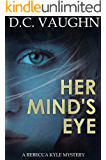 Her Mind's Eye (Rebecca Kyle Book 1)