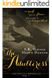 The Adulteress (Vol. I) (Infidelity Chronicles)