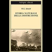 Storia naturale della distruzione (Opere di W.G. Sebald)