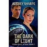 The Dark of Light (Starhawke Rising Book 1)