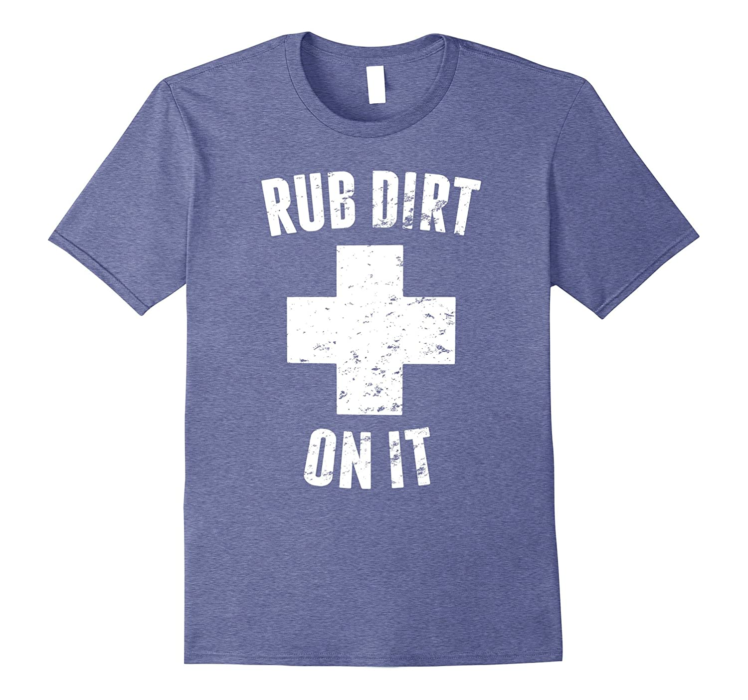 'Rub Dirt On It' Funny Baseball Sports T-shirt-TH