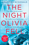 The Night Olivia Fell: A brilliant and gripping psychological thriller for fans of THE RUMOUR