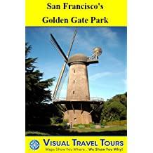 San Franciscos Golden Gate Park: A Self-guided Pictorial Walking Tour (Visual Travel Tours Book 136)