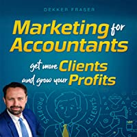 Marketing for Accountants: Get More Clients and Grow Your Profits