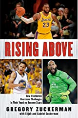 Rising Above: How 11 Athletes Overcame Challenges in Their Youth to Become Stars Kindle Edition