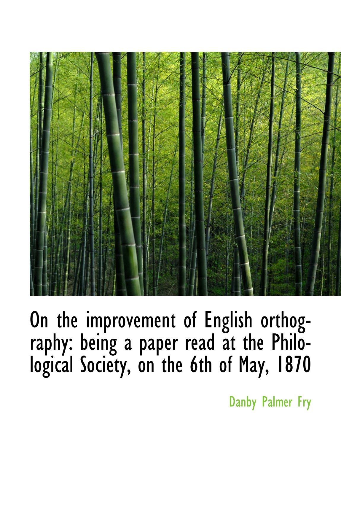 Download On the improvement of English orthography: being a paper read at the Philological Society, on the 6t ebook
