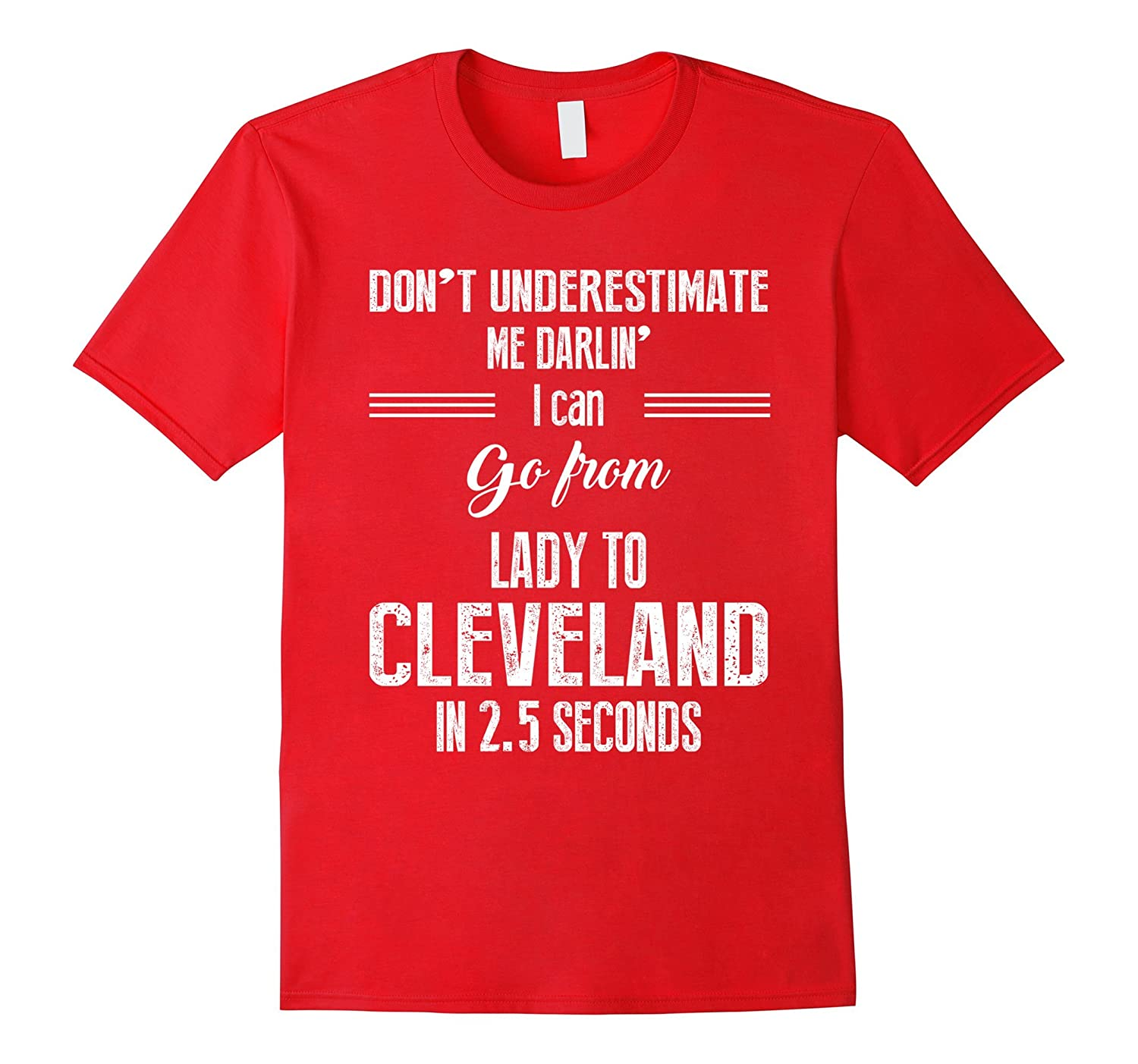 Don't underestimate me darlin' I can go from lady T-shirt-FL