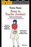 Sono io Taylor Jordan!: Le fantastiche disavventure di Meggie Clarke
