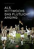 Als mittwochs das Flutlicht anging: 75 deutsche Europacup-Klassiker