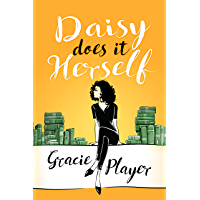 Daisy Does it Herself: A Funny, Heartwarming Romantic Comedy (English Edition)