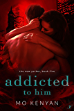 Addicted to Him: The New Yorker: Book 5