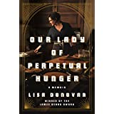 Our Lady of Perpetual Hunger: A Memoir