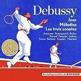 Debussy: Jeux, Mélodies & Les trois sonates (Les indispensables de Diapason)