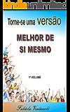 TORNE-SE UMA VERSÃO MELHOR DE SI MESMO