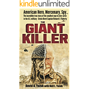 The Giant Killer: The incredible true story of the smallest man to serve in the U.S. Military—Vietnam veteran Green…