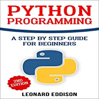 Python Programming: A Step by Step Guide for Beginners