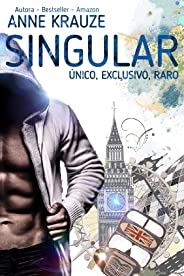 SINGULAR - Duologia completa: ÚNICO,EXCLUSIVO E RARO (LIVRO ÚNICO)