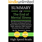 Summary of The End of Mental Illness: How Neuroscience Is Transforming Psychiatry and Helping Prevent or Reverse Mood…