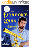 The Dragon's Wing Enigma (The Arkana Archaeology Mystery Series Book 3)