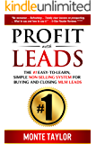 Profit with Leads! The #1 Easy-to-Learn, Simple Non-Selling System for Buying and Closing MLM Leads