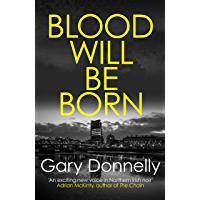 Blood Will Be Born: The explosive Belfast-set crime debut (DI Owen Sheen Book 1) (English Edition)