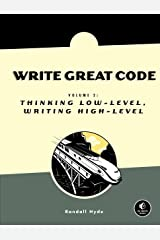 Write Great Code, Volume 2: Thinking Low-Level, Writing High-Level Kindle Edition