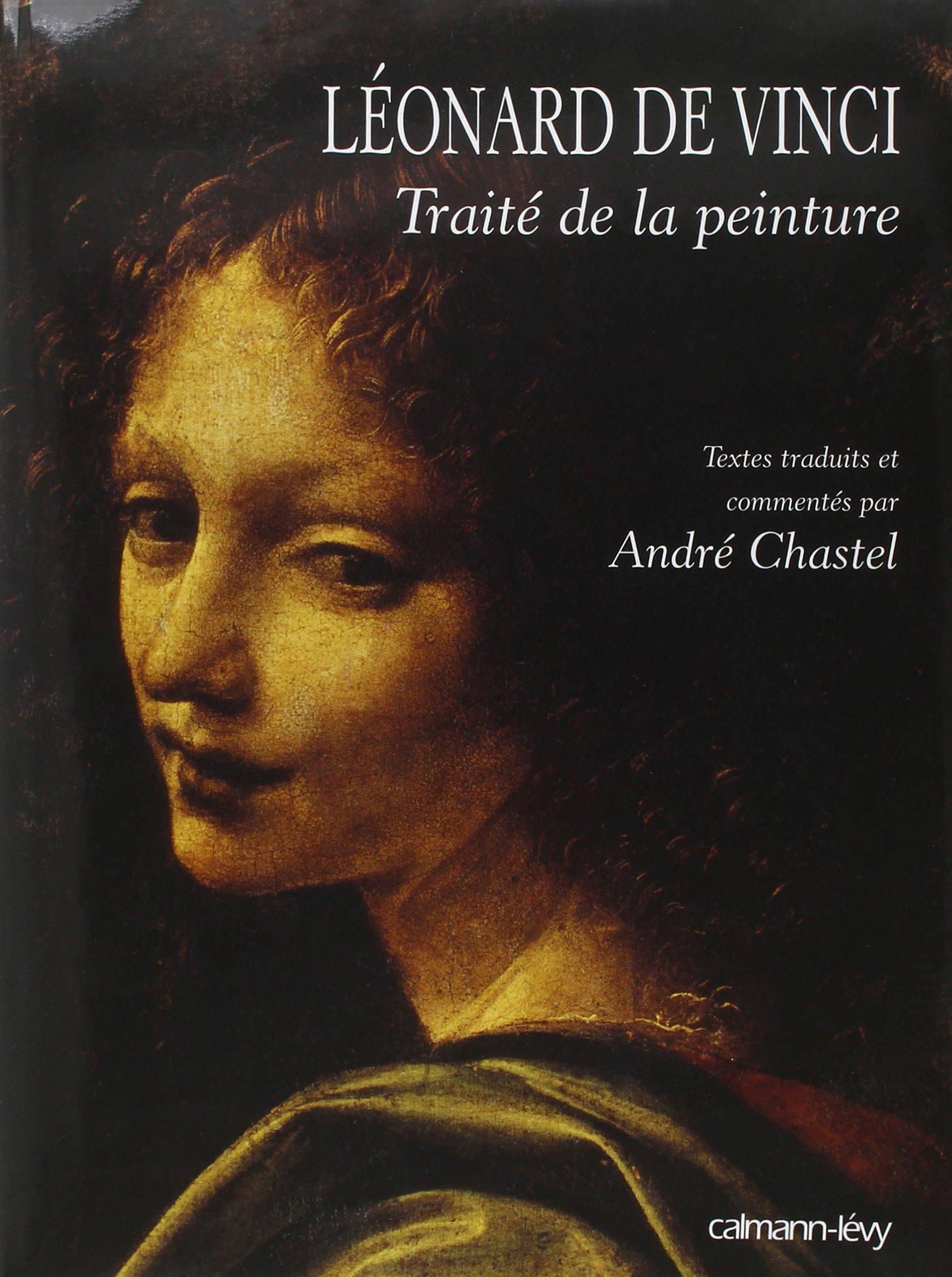 Traite De La Peinture Leonard De Vinci Albums Et Beaux Livres French Edition Vinci Leonard De Chastel Andre 9782702133781 Amazon Com Books