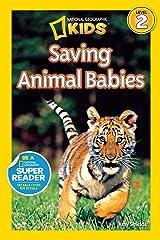 National Geographic Readers: Saving Animal Babies Kindle Edition