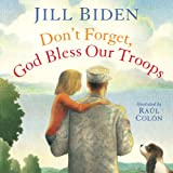 Don't Forget, God Bless Our Troops