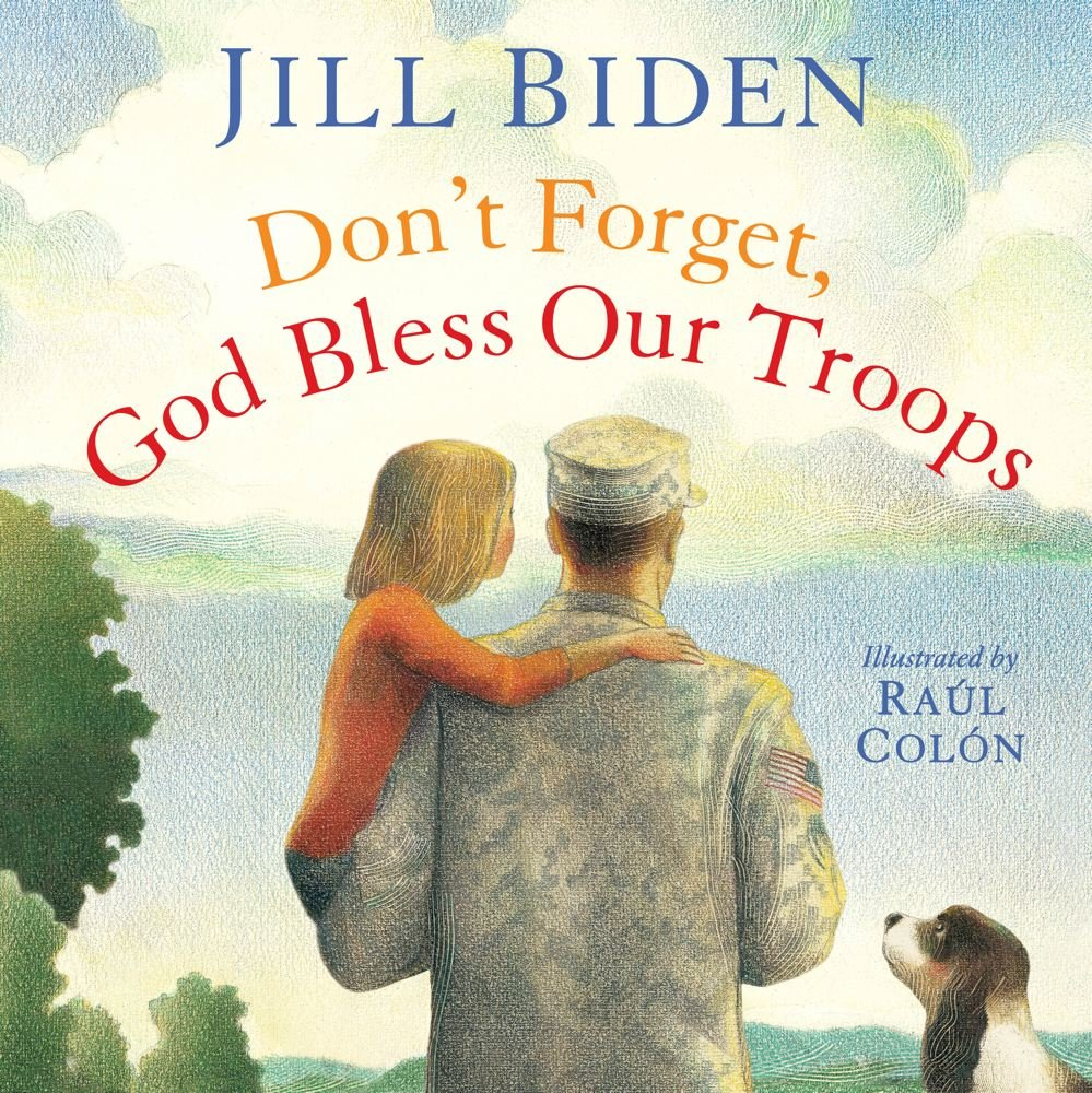 Don't Forget, God Bless Our Troops: Biden, Dr Jill, Colón, Raúl:  9781442457355: Amazon.com: Books