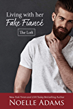 Living with Her Fake Fiancé (The Loft Book 3)