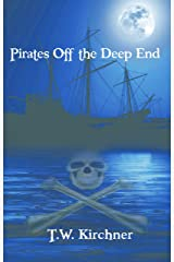 Pirates Off the Deep End (Pirates Off Series Book 1) Kindle Edition