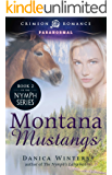 Montana Mustangs: Book 2 of the Nymph Series (Nymph's Curse)
