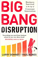 Big Bang Disruption: Business Survival in the Age of Constant Innovation Paperback