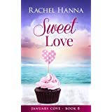 Sweet Love (January Cove Book 8)